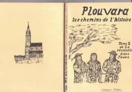 FEANCOIS RIOUAL: PLOUVARA (CÔTES-D'ARMOR) LES CHEMINS DE L'HISTOIRE - TOME 2 : DE LA REVOLUTION A NOS JOURS - Bretagne