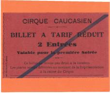 TICKET ENTREE CIRQUE CAUCASIEN 2 ENTREES PREMIERE SOIREE TARIF REDUIT - Tickets - Vouchers
