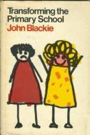 Transforming The Primary School By John Haldane Blackie (ISBN 9780805235340) - Educación