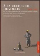 COLONEL KLOBB ET LIEUTENANT MEUNYER / A LA RECHERCHE DE VOULET SUR LES TRACES SANGLANTES DE LA MISSION AFRIQUE CENTRALE - Histoire