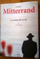 Lotac 01 K  K ) MITTERAND - LE ROMAN DE SA VIE - 216 PAGES - Biographie