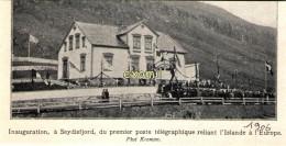 Seydisfjord Inauguration Premier Poste Télégraphe Islande Europe 12x6cm  1906 ( Bien Lire La Description) - Old Paper