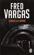 Poche J'ai Lu FRED VARGAS  Coule La Seine 2013 - J'ai Lu