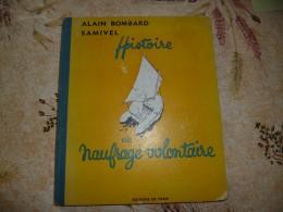 ILLUSTRATEUR SAMIVEL - Histoire Du Naufragé Volontaire Par ALAIN BOMBARD - Books, Magazines, Comics