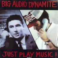 "Big Audio Dynamite  ""  Just Play Music !  "" - Zonder Classificatie"
