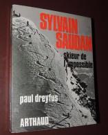 Sylvain Saudan Skieur De L' Impossible / Paul Dreyfus - Arthaud Sempervivum - PORT FRANCE : GRATUIT. - Sport