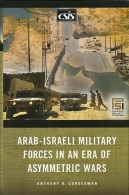 Arab-Israeli Military Forces In An Era Of Asymmetric Wars By Cordesman, Anthony H (ISBN 9780275991869) - Books, Magazines, Comics