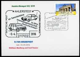 92742) BRD - SoST-Karte 05/044 - 21702 AHLERSTEDT Vom 03.04.2016 - 25 Jahre Deutsche Einheit, Oldtimer Wartburg Und Ford - BRD