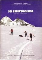 SCI ESCURSIONISMO - PROVINCIA DI TORINO - 1973 - Sport Invernali