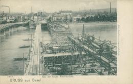 CH BALE / Bau Der Enuen Rheinbrücke / - BS Bâle-Ville