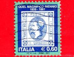 """ITALIA - Usato - 2011 -  Mostra Filatelica """"Quel Magnifico Biennio 1859 -1861"""" - Francobollo Litografico Del 1863 - 0,60 - 6. 1946-.. Repubblica"""