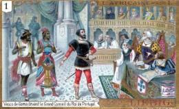Chromos Veritable Extrait De Viande Liebig  (  1-vasco De Gama Le Grand Du Roi De Portugal ) - Liebig