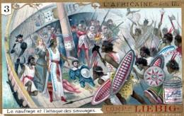 Chromos Veritable Extrait De Viande Liebig  (  3-le Naufrage Et L Attaque Des Sauvages ) - Liebig
