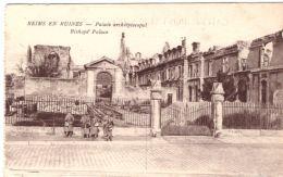 Reims En Ruines Palais Archiépiscopal - Reims