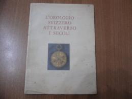 L'OROLOGIO SVIZZERO ATTRAVERSO I SECOLI 1958 - Libri, Riviste, Fumetti