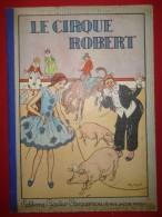 Le Cirque Robert - Illustrations D'Henry MORIN - Texte De VALDOR - Livres, BD, Revues
