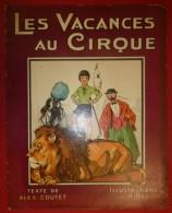 Les Vacances Au Cirque - Illustrations De RIBET - Texte De Alex COUTET - Livres, BD, Revues