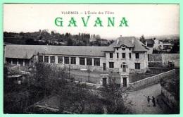 95 VIARMES - L'école Des Filles - Viarmes