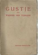 GUSTJE VAN WANNES DEN TOEKER / RICHARD DEWACHTER / 1930 / Uitg; HET KOMPAS MECHELEN - Livres, BD, Revues