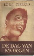 DE DAG VAN MORGEN / LODE ZIELENS  / 1943 / Uitg; DE NEDERLANDSCHE BOEKHANDEL ANTWERPEN - Livres, BD, Revues