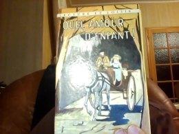 Quel Amour D'enfant Comtesse De Segur - Bücher, Zeitschriften, Comics