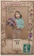 Fantaisie : Bonne Fête Prénom LOUIS 25 Août  1908 - Fêtes - Voeux