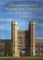Beginning A Great Work Washington University In St.Louis 1853-2003 By Candace O'Connor - 1950-Now