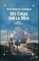 Coatmeur Des Croix Sur La Mer Ed Albin Magnifique Dedicace - Boeken, Tijdschriften, Stripverhalen