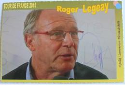 Cyclisme - Roger LEGEAY - Signé De - Dédicace - Hand Signed - Autographe Authentique  - - Cycling