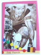 Cyclisme - Eddy PAUWELS - Signé De - Dédicace - Hand Signed - Autographe Authentique  - - Cycling
