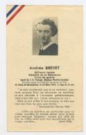 SOUVENIR MORTUAIRE - DE Andrée BREVET,  AGENT DU S.R. FRANÇAIS (RÉSEAUX PHRATRIE-CORVETTE) MORTE POUR LA FRANCE LE 23/3/ - Obituary Notices