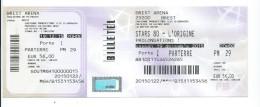 33 CN - TICKET SPECTACLE - STARS 80  ARENA BREST - 19 Décembre 2015 - Tickets De Concerts