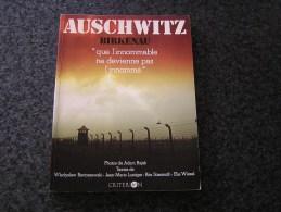 AUSCHWITZ BIRKENAU Que L'innommable Ne Devienne Pas L'innommé Guerre 40 45 Camps Concentrations Déportations - Guerra 1939-45