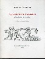 Albert Humbert Cadavres Sur Cadavres Emotions A Jet Continu Ed Frechet Tire A 300 Exemplaires - Livres, BD, Revues