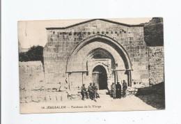 JERUSALEM 14 TOMBEAU DE LA VIERGE (PETITE ANIMATION) - Israele