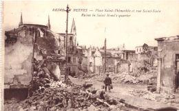 Reims En Ruines Place Saint Thimothée Et Rue Saint Sixte - Reims