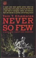 Roman Anglais:  NEVER SO FEW.      Tom T. CHAMAIES.     1959. - Novels