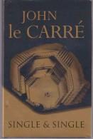 Roman Anglais:    SINGLE & SINGLE.  JOHN LE CARRE.   1999. - Romans