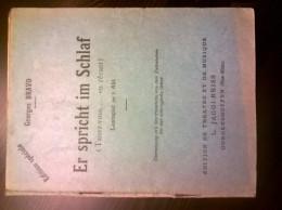 Er Spricht Im Schlaf (taisez-vous En Rêvant) Pièce De Théatre En Allemand De Georges BRAVO - Theatre & Scripts