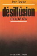GUERRE ESPAGNE AVIATION MILITAIRE DESILLUSION PILOTE FRANCAIS VOLONTAIRE REPUBLICAIN RECIT - Avion