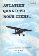 AVIATION QUAND TU NOUS TIENS  SOUVENIRS PERSONNELS PAR GUY DU MERLE PILOTE AVION ARMEE - Flugzeuge