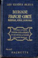 1919-1ère EDITION GUIDE BLEU HACHETTE BOURGOGNE FRANCHE-COMTE  MORVAN JURA LYONNAIS + CARTE CHEMINS DE FER - BON ETAT - - Michelin (guides)