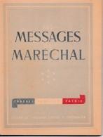 VICHY - 1941 - Les MESSAGES Du MARÉCHAL - Edition Du Secrétariat Général De L´Information - Documentos Históricos