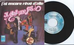 45 T - Il Etait Une Fois - J'ai Encore Rêvé D'Elle - A6000 - EMI 1975 - TBE - Vinyles