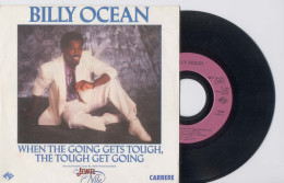 SP 45tours : BILLY OCEAN : When The Goings Gets Tough The Tough Get Going (1986) - Soul - R&B
