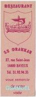 Marque Page - Restaurant Le Drakkar Rue Saint-Jean 14400 BAYEUX. (Format 15 Cm Par 5,5 Cm Env). - (voir Scan). - Marque-Pages