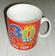 Mug Grande Capacité - Tasse - Caneca - Cup Céramique 30 Ans Et Au Top Du Top - Cups