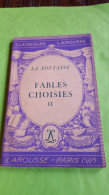 La Fontaine, Fables Choisies II, Classiques Larousse Paris VI E - Auteurs Français