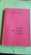 Bach's Matthaeuspassion Door DR G. Van Der Leeuw - Theater