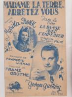 (GB9) Madame La Terre ..arretez-vous ; MARIKA ROKK , GEORGES GUETARY , Paroles : FRANCOIS LLENAS - Partitions Musicales Anciennes